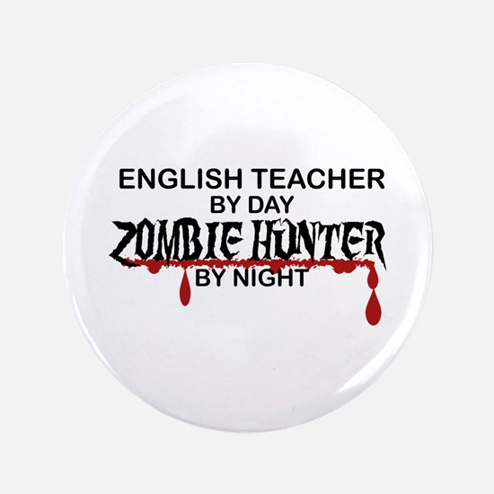 "Zombie Hunter - English Teacher 3.5"" Button"