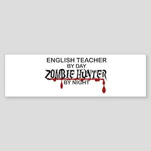 Zombie Hunter - English Teacher Sticker (Bumper)