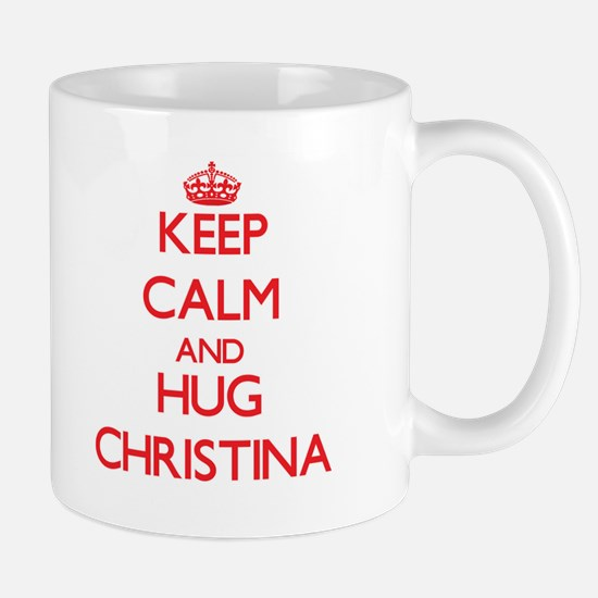 Keep Calm and Hug Christina Mugs