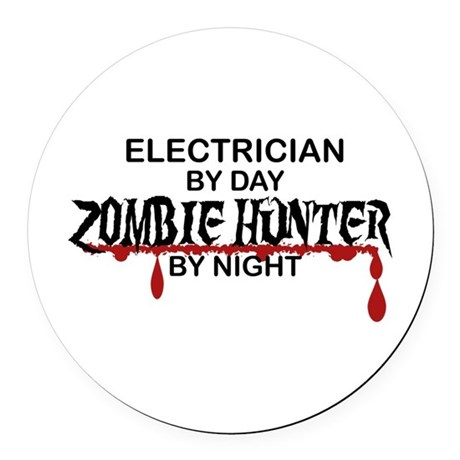 Zombie Hunter - Electrician Round Car Magnet