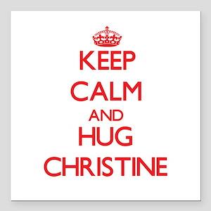"Keep Calm and Hug Christine Square Car Magnet 3"" x"