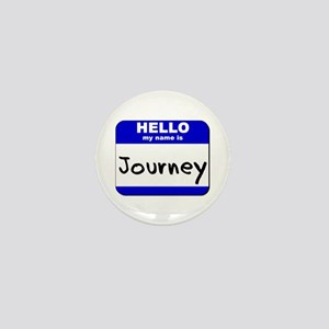 hello my name is journey Mini Button