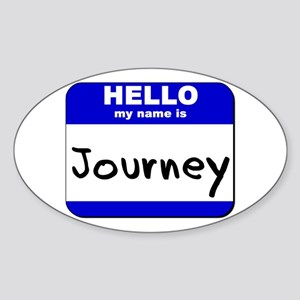 hello my name is journey Oval Sticker