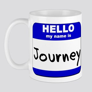 hello my name is journey  Mug