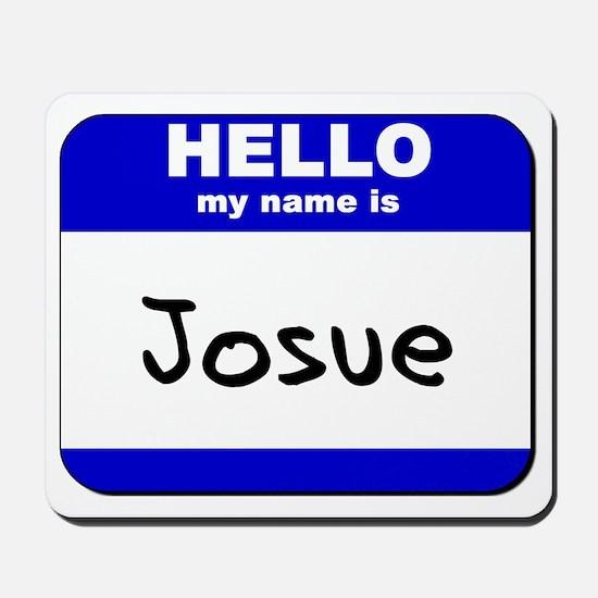 hello my name is josue  Mousepad