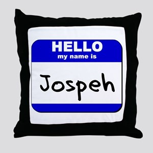 hello my name is jospeh  Throw Pillow