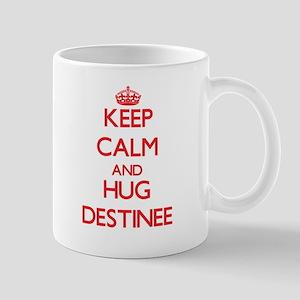Keep Calm and Hug Destinee Mugs