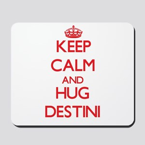 Keep Calm and Hug Destini Mousepad