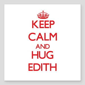 "Keep Calm and Hug Edith Square Car Magnet 3"" x 3"""