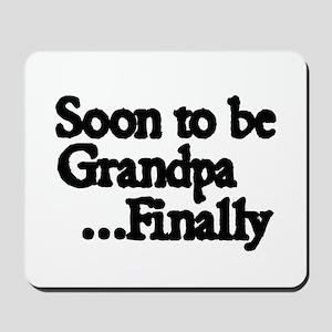Soon to be Grandpa...Finally Mousepad