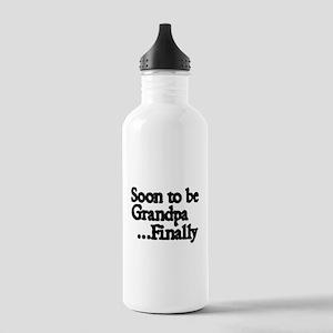 Soon to be Grandpa...Finally Water Bottle