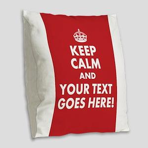 KEEP CALM AND YOUR MESSAGE! Burlap Throw Pillow