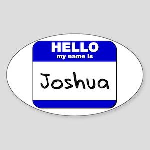 hello my name is joshua Oval Sticker
