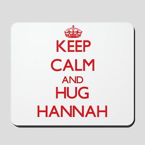 Keep Calm and Hug Hannah Mousepad