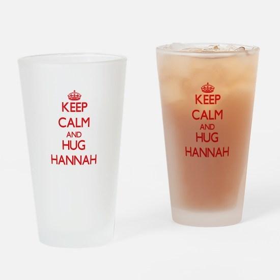 Keep Calm and Hug Hannah Drinking Glass