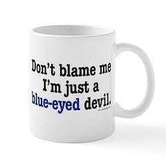 I'm just a blue-eyed devil Mug