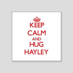 Keep Calm and Hug Hayley Sticker