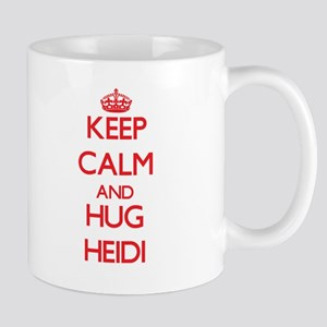 Keep Calm and Hug Heidi Mugs