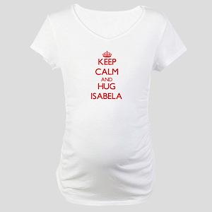 Keep Calm and Hug Isabela Maternity T-Shirt