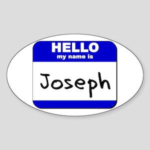 hello my name is joseph Oval Sticker