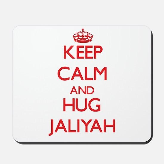 Keep Calm and Hug Jaliyah Mousepad
