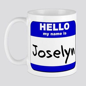 hello my name is joselyn  Mug
