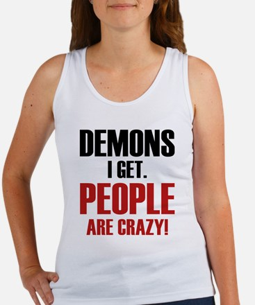 Demons I Get. People Are Crazy! Women's Tank Top