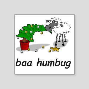"baa humbug Square Sticker 3"" x 3"""