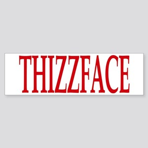 Thizzface (Scarface Theme) Bumper Sticker