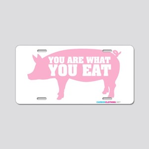 You Are What You Eat Pig Aluminum License Plate