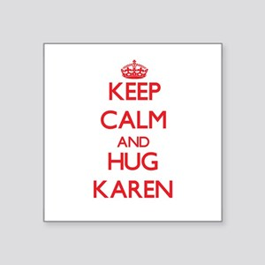 Keep Calm and Hug Karen Sticker
