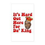 It's Hard Out Here for Da' King Sticker (Rectangul