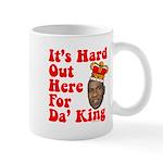 It's Hard Out Here for Da' King Mug