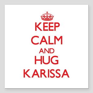 "Keep Calm and Hug Karissa Square Car Magnet 3"" x 3"