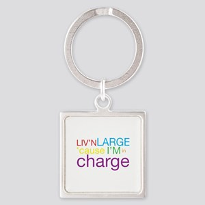 Livn Large cause Im in Charge Keychains