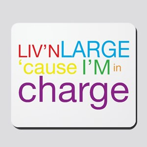 Livn Large cause Im in Charge Mousepad