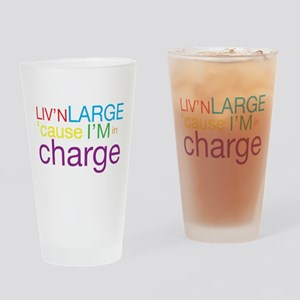 Livn Large cause Im in Charge Drinking Glass