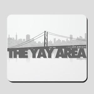 The Yay Area Mousepad