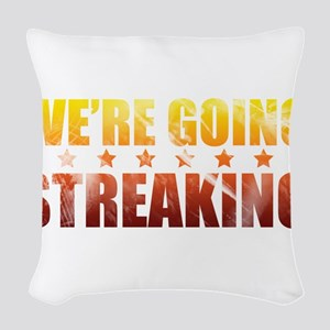 We're Going Streaking Woven Throw Pillow