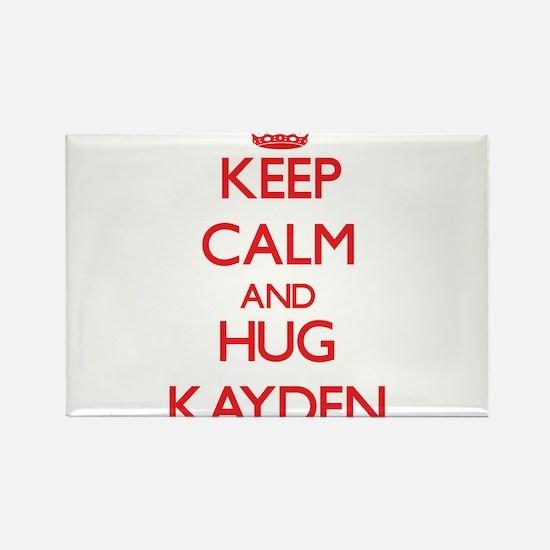 Keep Calm and Hug Kayden Magnets