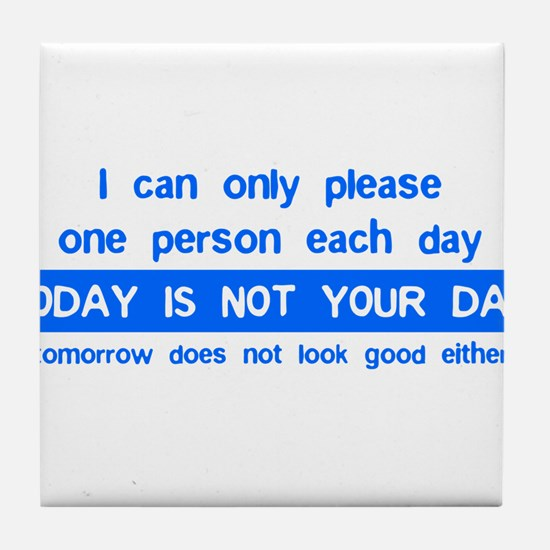 Not Your Day... Tile Coaster
