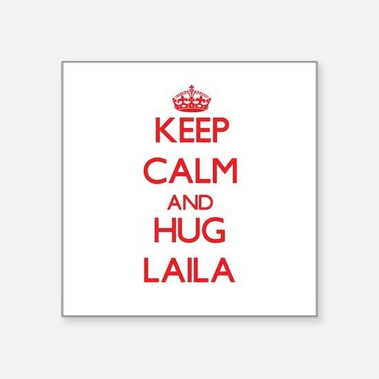 Keep Calm and Hug Laila Sticker