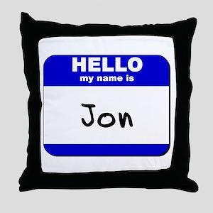 hello my name is jon  Throw Pillow