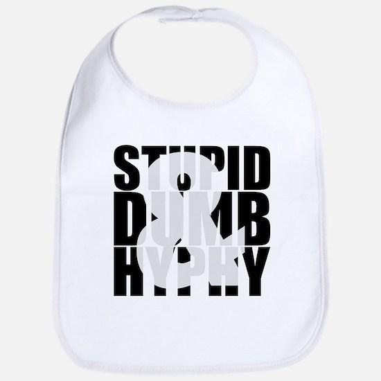 Stupid, Dumb & Hyphy Bib