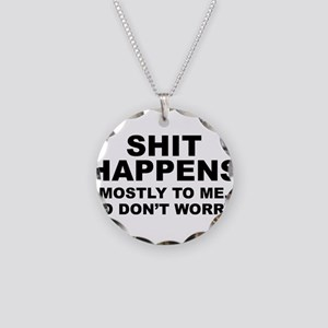 Shit Happens Necklace Circle Charm