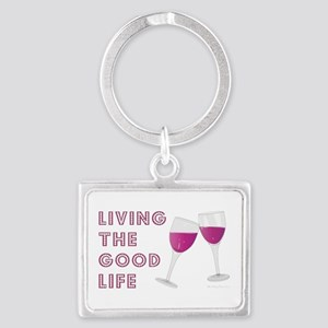 LIVING THE GOOD LIFE Keychains