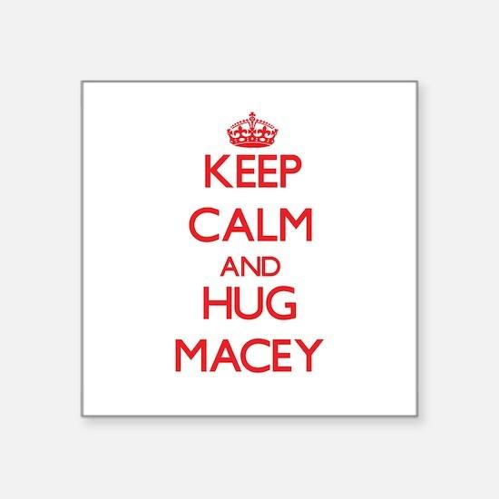 Keep Calm and Hug Macey Sticker
