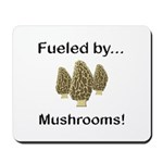 Fueled by Mushrooms Mousepad