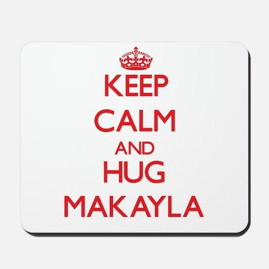 Keep Calm and Hug Makayla Mousepad