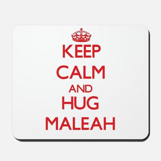Keep Calm and Hug Maleah Mousepad